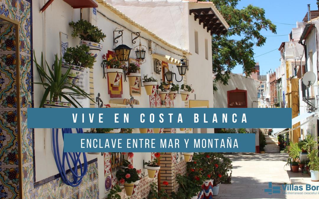 Costa Blanca, un enclave de ensueño entre mar y montaña