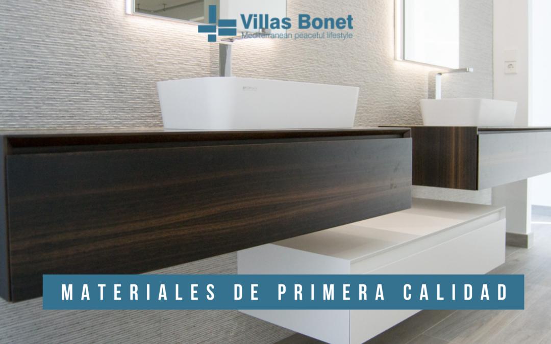 Los materiales de primera calidad trabajamos en Villas Bonet