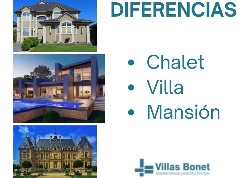 ¿Qué diferencia hay entre Villa, Chalet y Mansión?